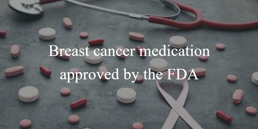 Breast cancer medication approved by the FDA